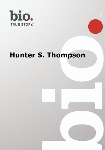 Biography -- Biography Hunter S. Thompson