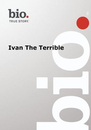 Biography --  Biography Ivan The Terrible