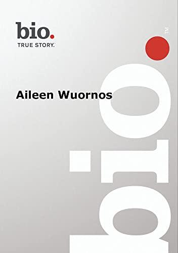 Biography -- Biograpy Aileen Wuornos