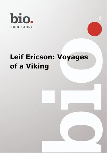 Biography -- Biography Leif Ericson: Voyages of a Viking