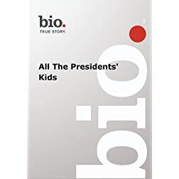 Biography -- Biography All The Presidents' Kids