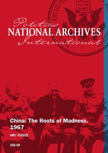 China: The Roots of Madness, 1967