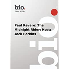 Biography -  Paul Revere: The Midnight Rider: Host: Jack Perkins