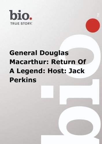 Biography -  General Douglas Macarthur: Return Of A Legend: Host: Jack Perkins