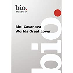Biography -  Casanova Worlds Great Lover