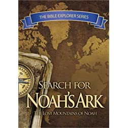 The Bible Explorer Series: In Search of Noah's Ark