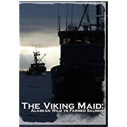 Viking Maid:Alaskan Wild Vs Farmed Sa