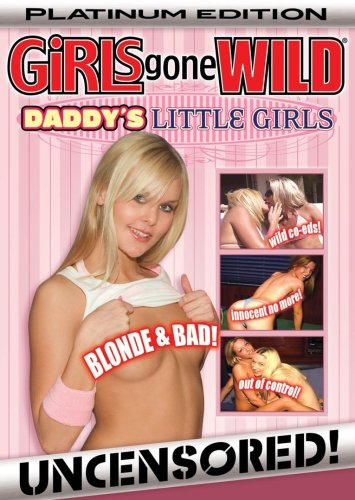 Girls Gone Wild: Platinum Daddys Little Girls