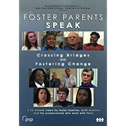 Foster Parents Speak: Crossing Bridges and Fostering Change