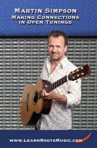 Martin Simpson: Making Connections in Open Tunings