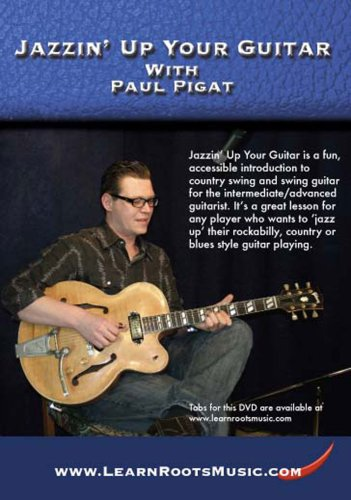 Jazzin' Up Your Guitar With Paul Pigat