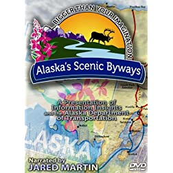 Alaska's Scenic Byways: Bigger Than Your Imagination