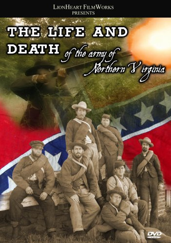 The Life and Death of the Army of Northern Virginia
