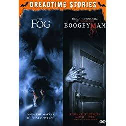 Dreadtime Stories Double Feature: The Fog / Boogeyman