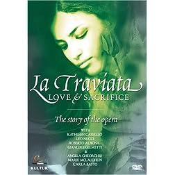 La Traviata - Love & Sacrifice, the Story of the Opera / Angela Georghiu, Kathleen Cassello