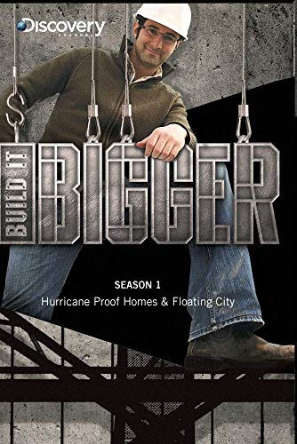 Build it Bigger Season 1 - Hurricane Proof Homes & Floating City