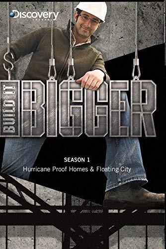 Build it Bigger Season 1 - Hurricane Proof Homes & Floating City