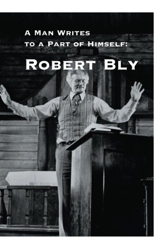 A Man Writes to a Part of Himself: Robert Bly
