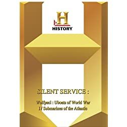 History --  Silent Service :  Wolfpack: UBoats of World War II