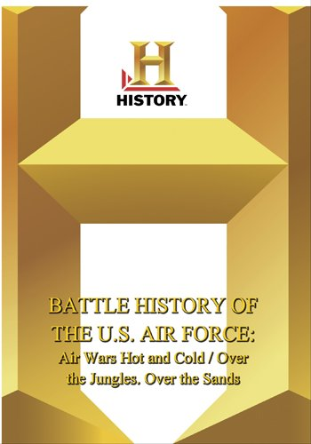 History -- Battle History of the U.S. Air Force: Air Wars Hot And Cold
