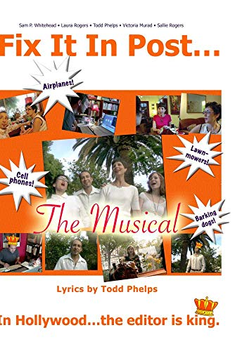 Fix It In Post: The Musical