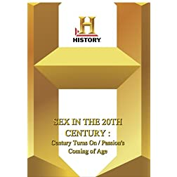 History -- Sex In The 20th Century: The Century Turns On