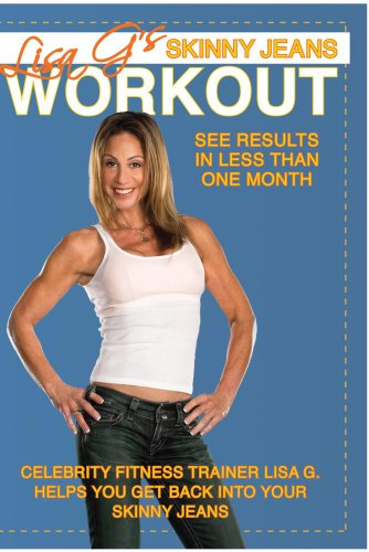 Lisa G.: Lisa G's Skinny Jeans Workout