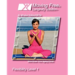Moving Free Longevity Solution Flexibility Level 1 for Boomers, Beginners and Active Seniors by Mirabai Holland