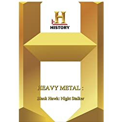 History --  Heavy Metal: Black Hawk: Night Stalker