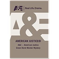 A&amp;E -- American Justice Green Beret Murder Mystery