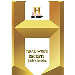History -- Dead Men's Secrets Stalin's Spy Ring
