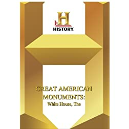 History -- Great American MonumentsWhite House, The