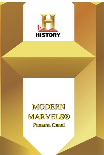 History --  Modern Marvels Panama Canal
