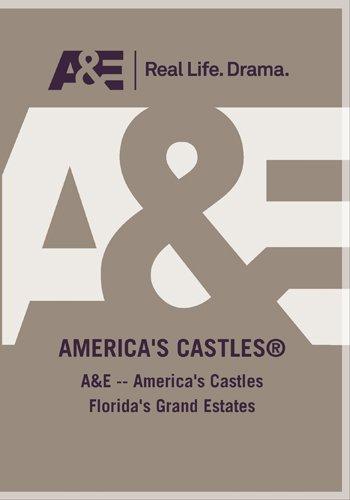 A&E -- America's Castles Florida's Grand Estates