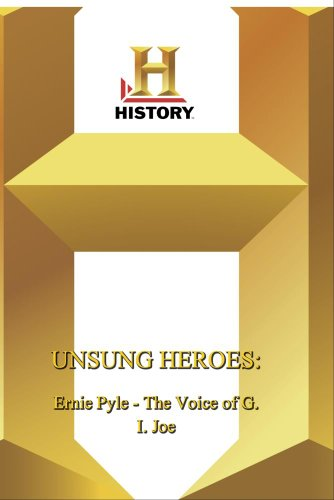 History -- : Unsung Heroes Ernie Pyle - The Voice of G.I.