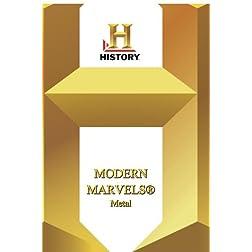 History --  Modern Marvels Metal