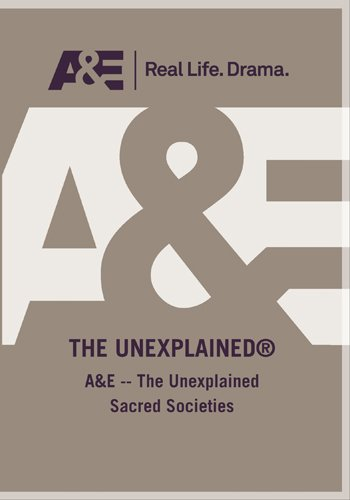 A&E -- The Unexplained Sacred Societies