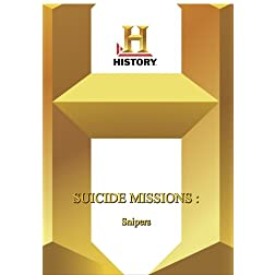 History -- Suicide Missions: Snipers