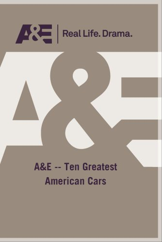 A&E -- Ten Greatest American Cars