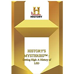 History -- History's Mysteries Getting High: A History of LSD