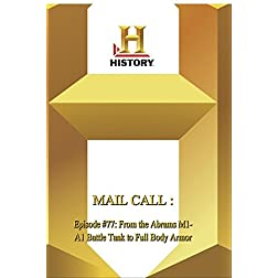 History -- Mail Call Episode #77: From the Abrams M