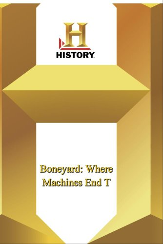 History -- Boneyard: Where Machines End T
