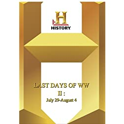 History -- Last Days of WWIIJuly 29-August 4