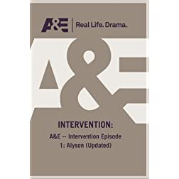 A&amp;E -- Intervention Episode 1: Alyson (Updated)