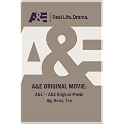 A&E -- A&E Original Movie Big Heist, The