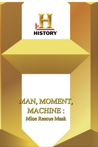 History -- Man, Moment, Machine Mine Rescue Mask