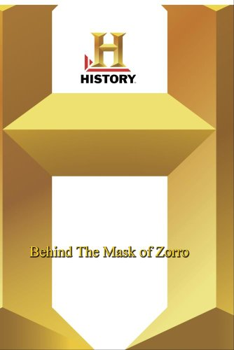 History -- Behind The Mask of Zorro