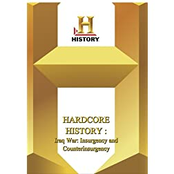 History -- Hardcore History Iraq War: Insurgency and Count
