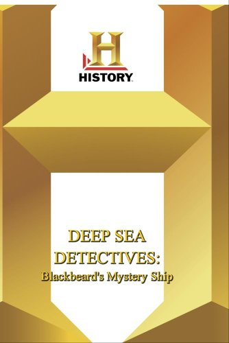 History -- Deep Sea Detectives Blackbeard's Mystery Ship