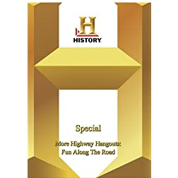 History -   Special : More Highway Hangouts: Fun Along The Road